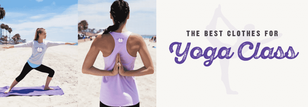 The Best Clothes for Yoga Class