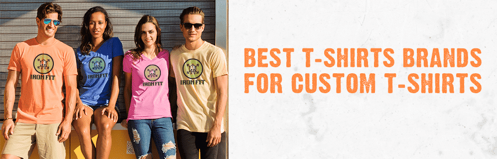 Best T-Shirt Brands for Custom T-Shirts