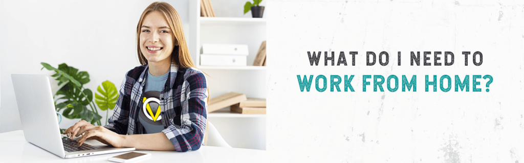 What Do I Need to Work From Home?