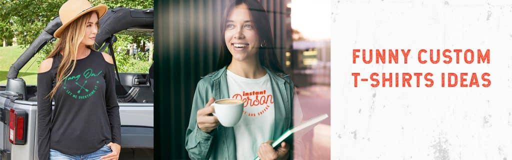 Funny T-Shirt Ideas: Funny Custom T-Shirts