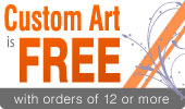 Custom art is FREE with apparel order!